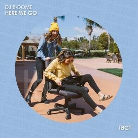 DJ B-DOME - HERE WE GO